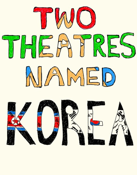 Two Theatres Named Korea