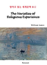 The Varieties of Religious Experience (영어로 읽는 세계문학 812)